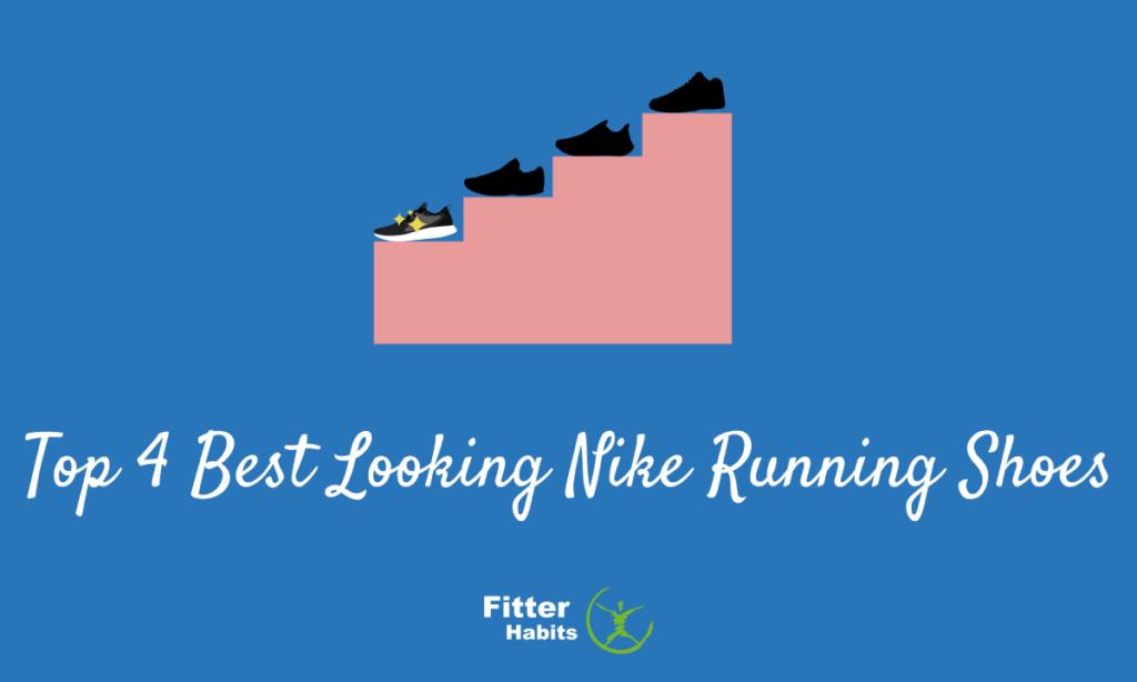 Top 4 Best Looking Nike Running Shoes