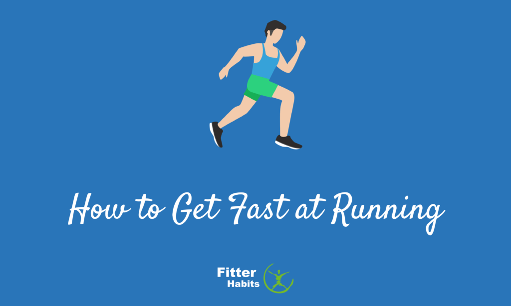 How to get fast at running
