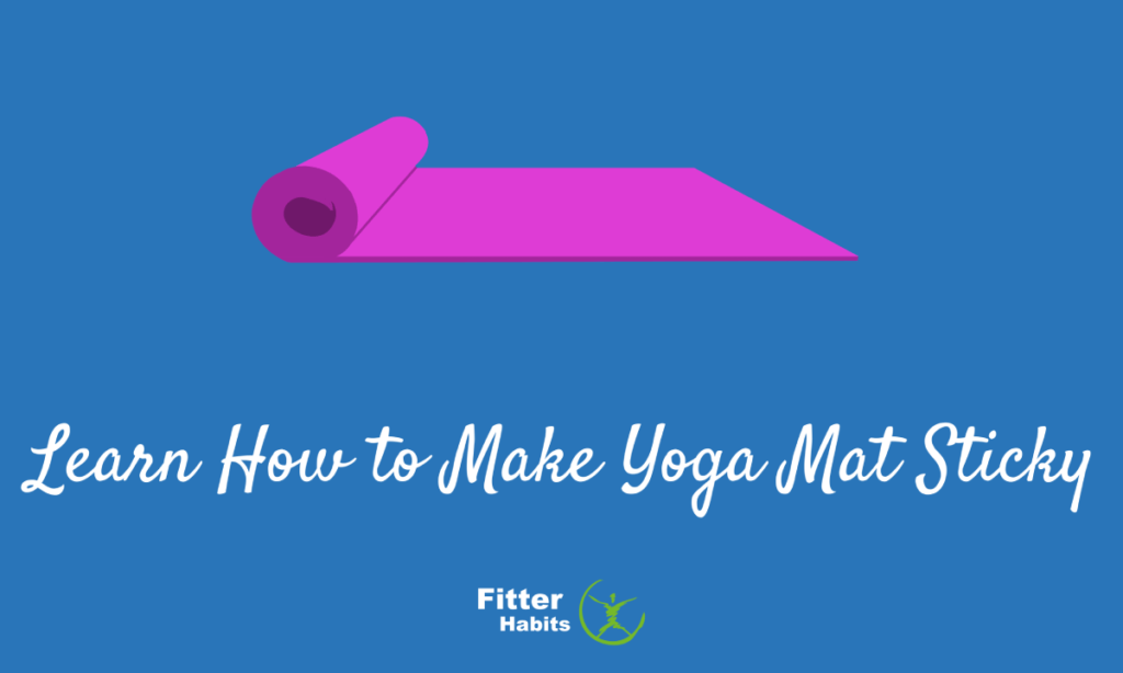 Learn How to Make Yoga Mat Sticky