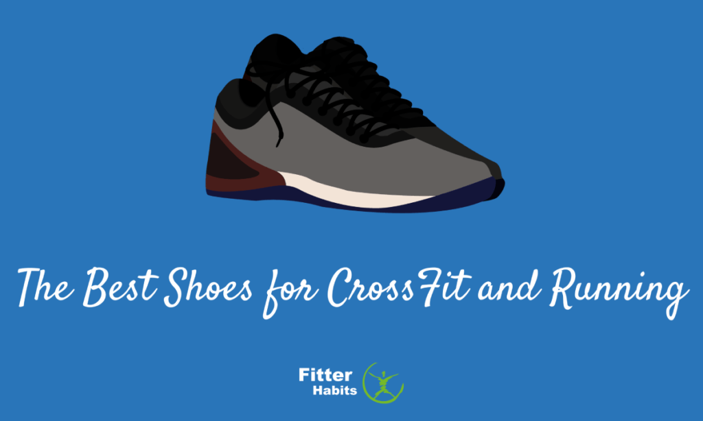 The Best Shoes for CrossFit and Running