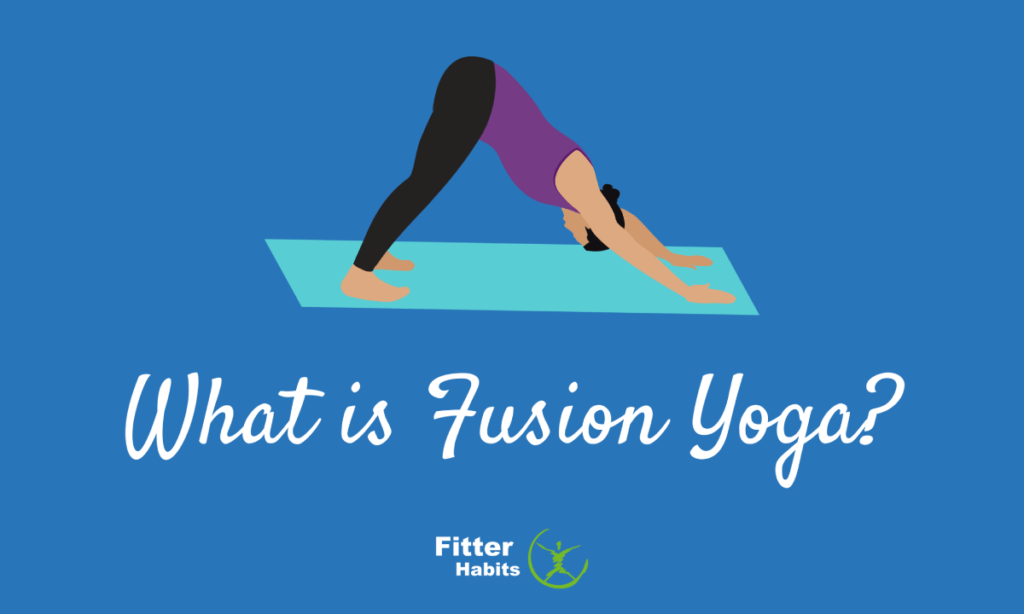 What Is Fusion Yoga?