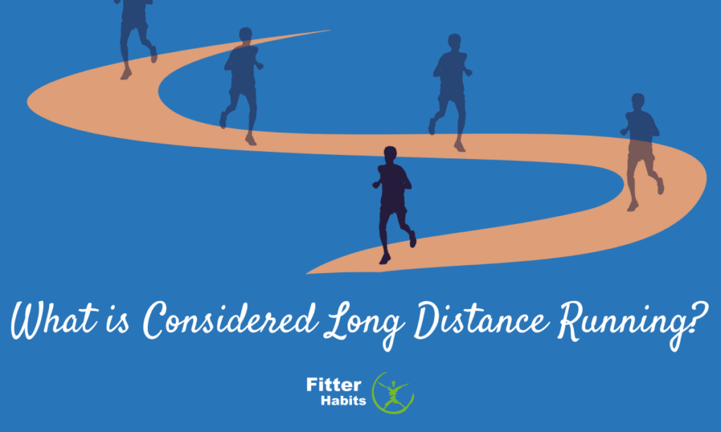 What is considered long distance running
