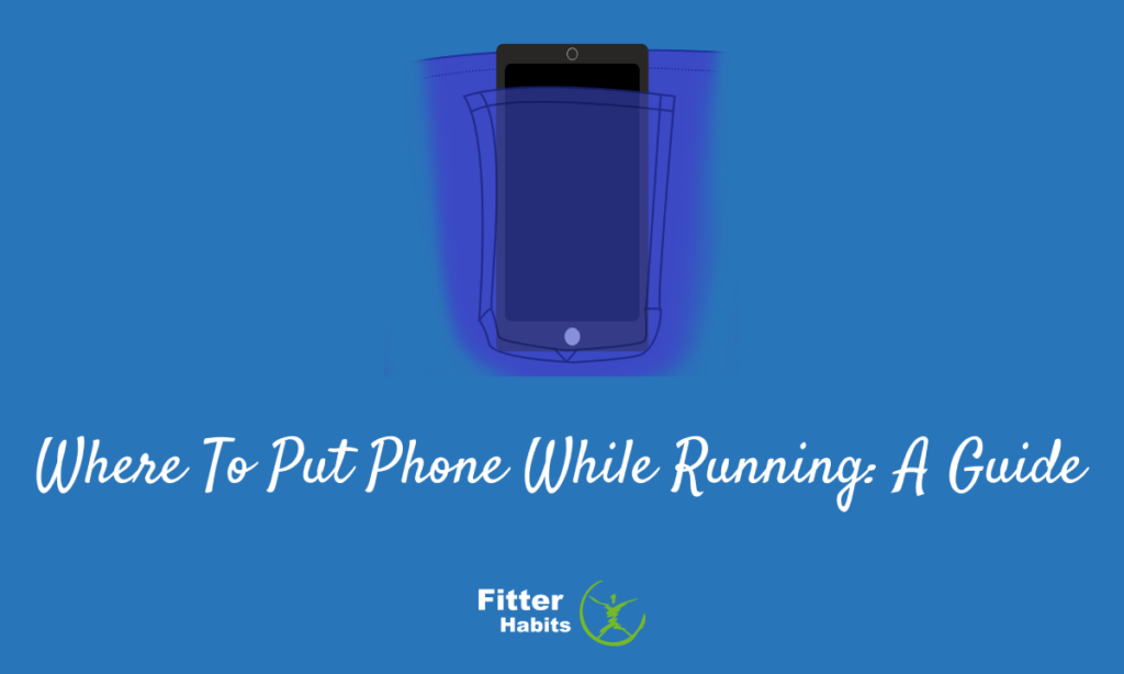 Where to put phone while running: A guide