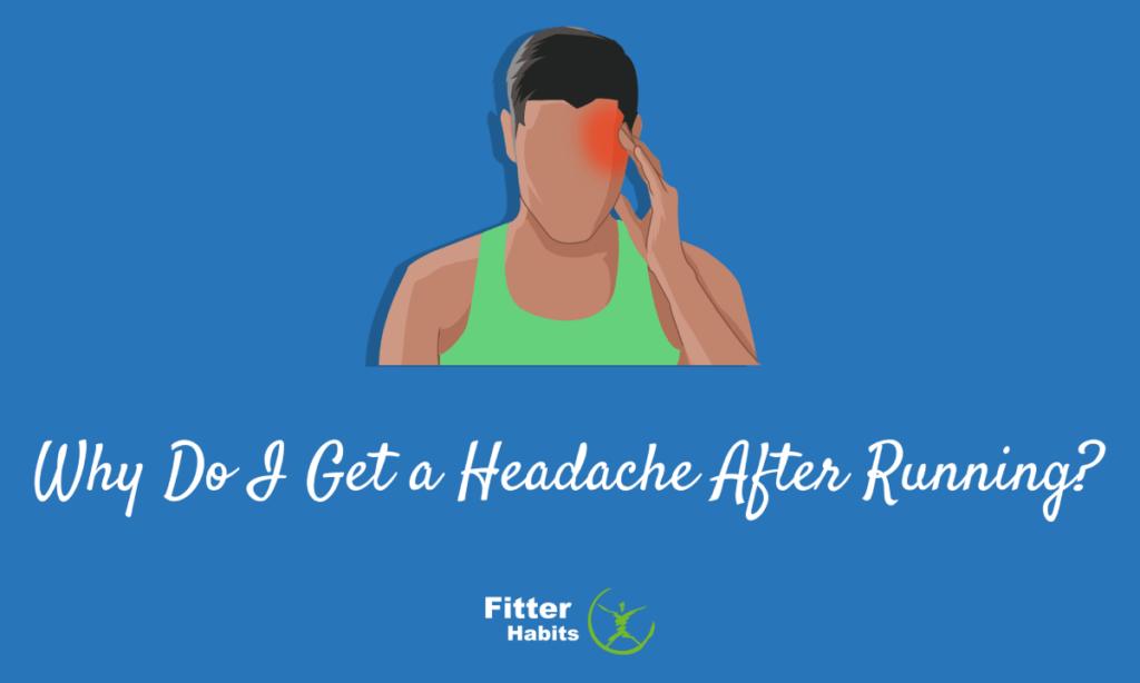 Why do I get a headache after running