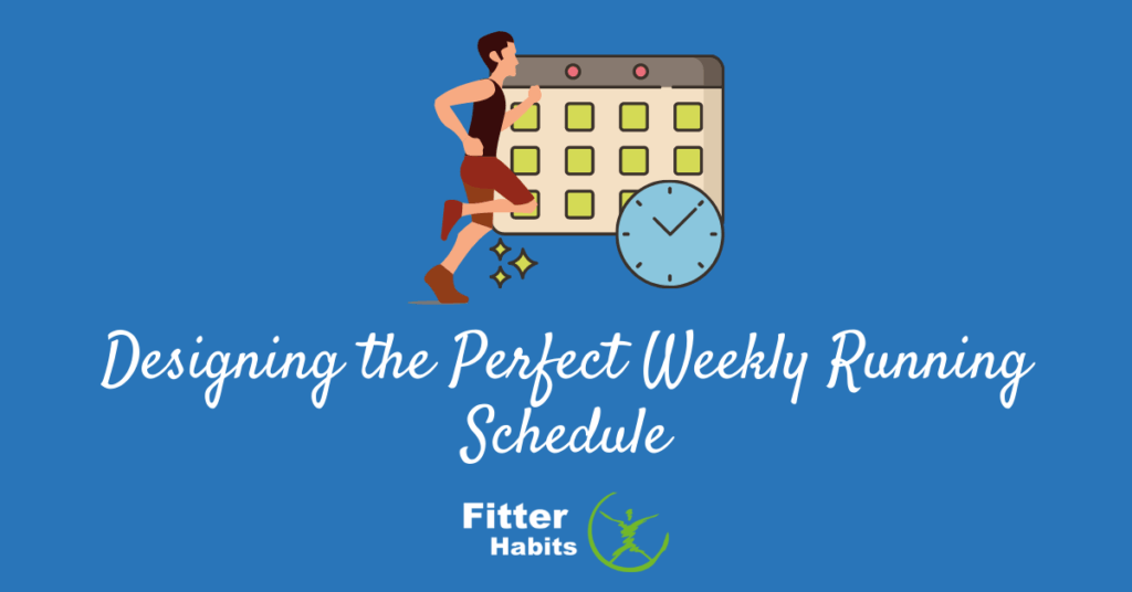 Designing the perfect weekly running schedule