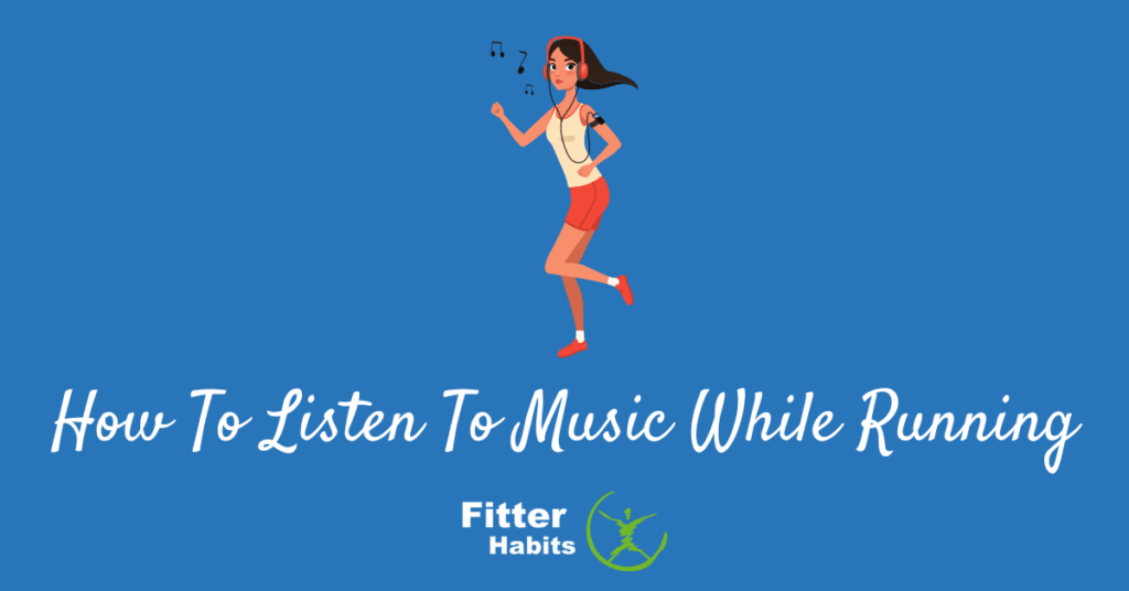 How to listen to music while running