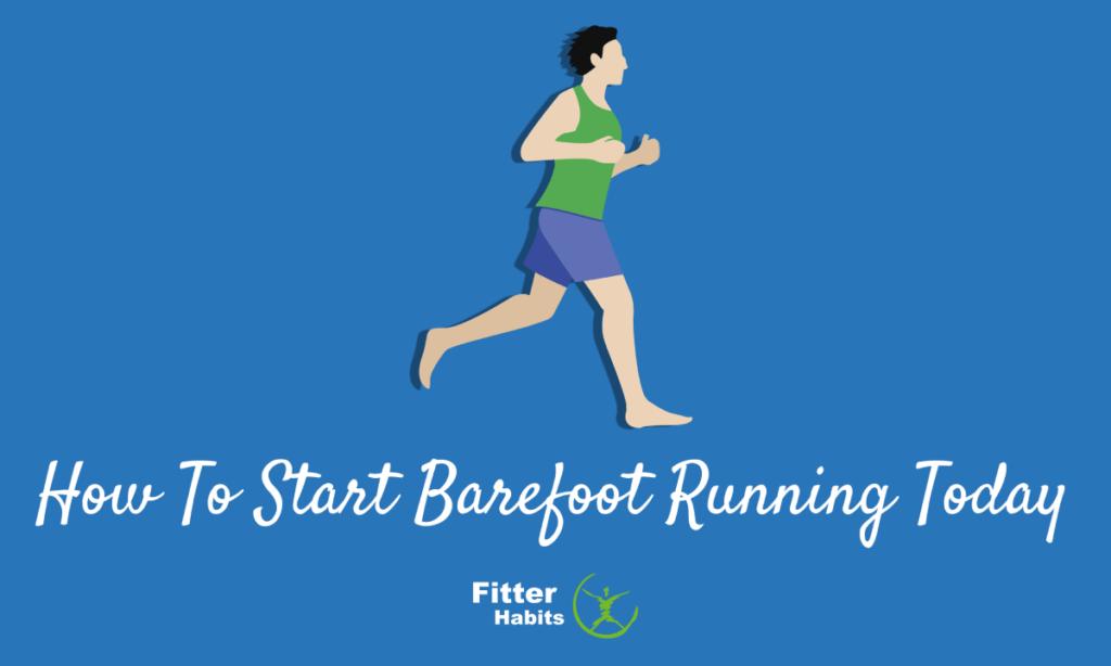 How to start barefoot running today