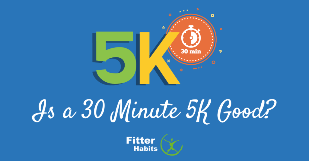 Is a 30 minute 5k good