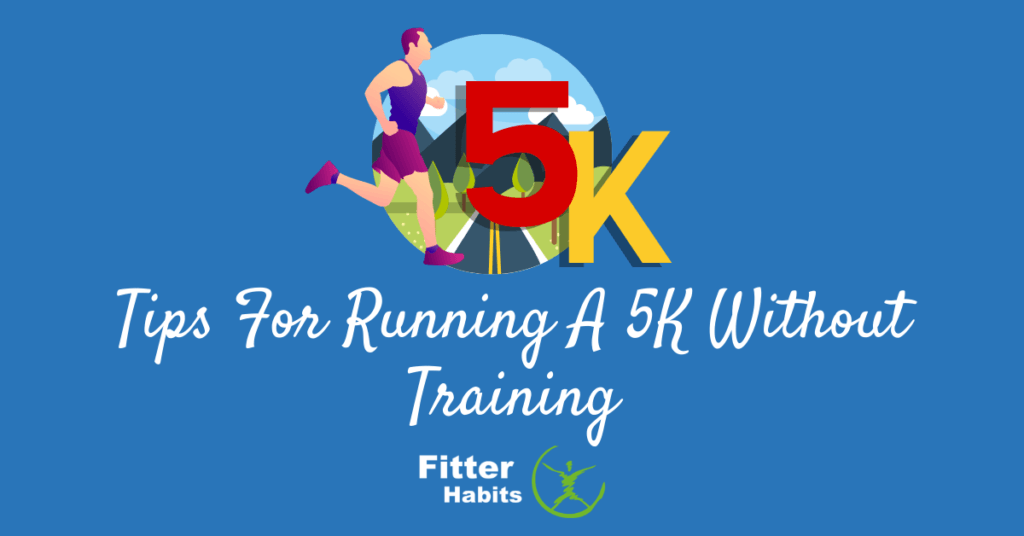 Tips for running a 5k without training