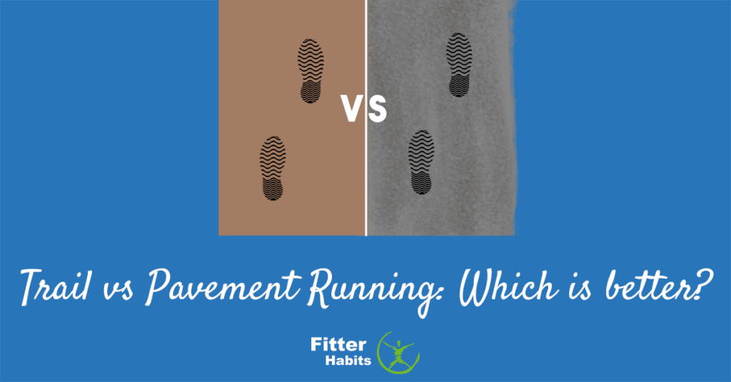 Trail vs Pavement Running which is better