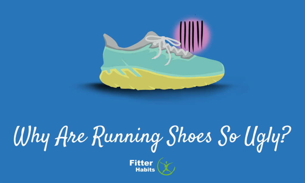 Why are running shoes so ugly?