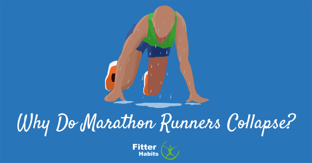 Why do marathon runners collapse?