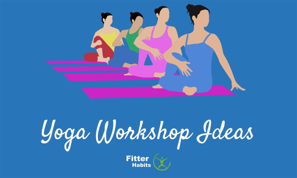 Yoga workshop ideas