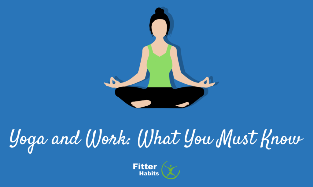 Yoga and work what you must know