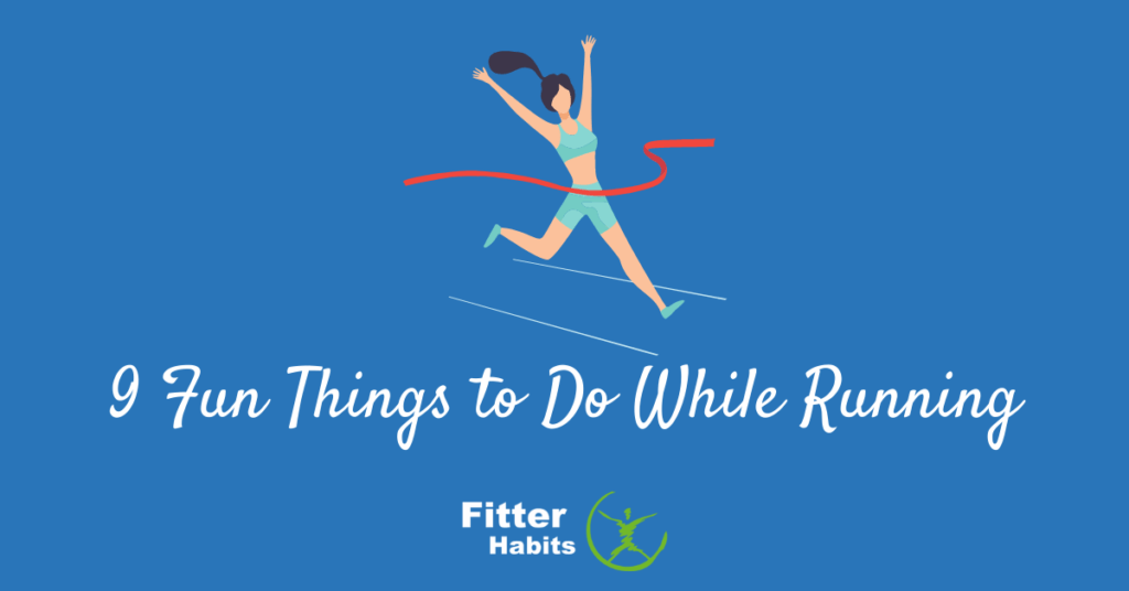 9 fun things to do while running