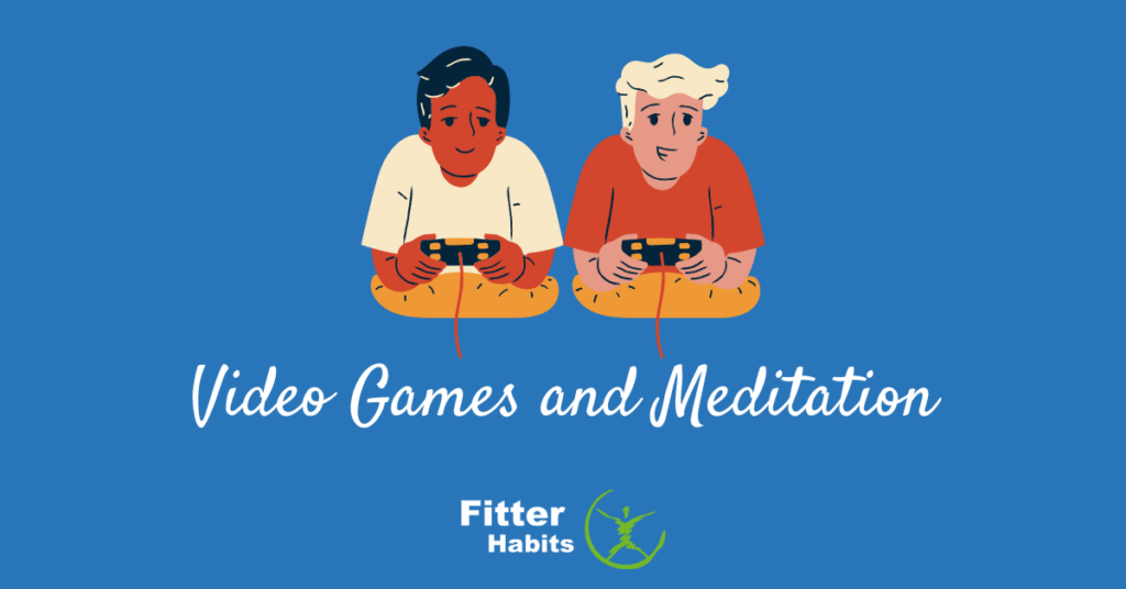 Video games and meditation